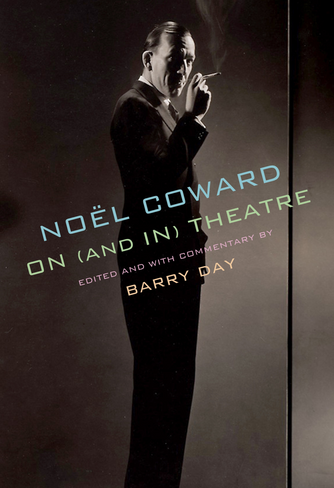 Noel Coward on (and in) Theatre