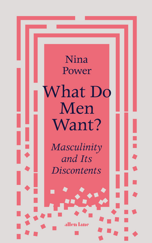 What Do Men Want?: Masculinity and Its Discontents