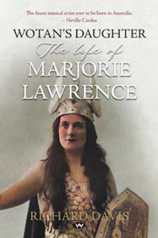 Wotan's Daughter: The Life of Marjorie Lawrence