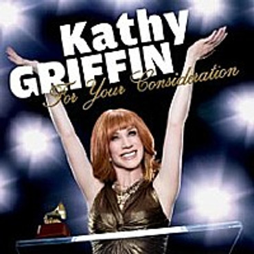 Kathy Griffin : For Your Consideration CD