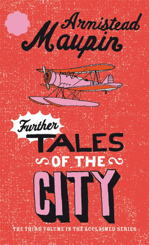 Further Tales of the City (Tales of the City Book 3)