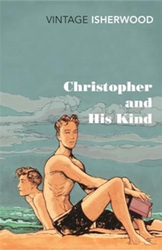 Christopher and His Kind (Vintage Isherwood)