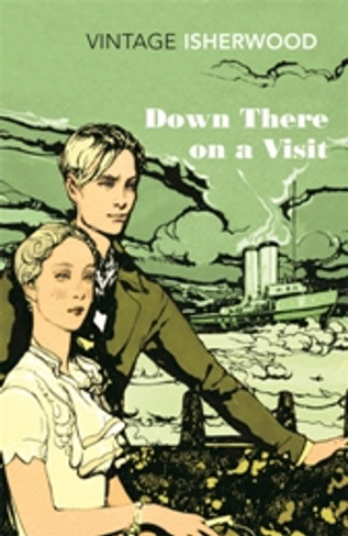 Down There On a Visit (Vintage Isherwood)