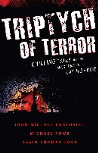 Triptych of Terror:  Three Chilling Tales by Masters of Gay Horror