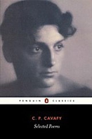 C.P. Cavafy : Selected Poems (Penguin Classics)