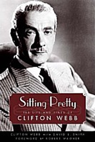 Sitting Pretty : The Life and Times of Clifton Webb