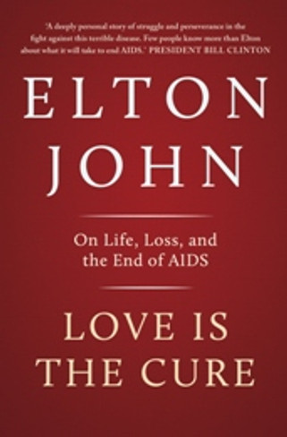 Love is the Cure : On Life, Loss and the End of AIDS