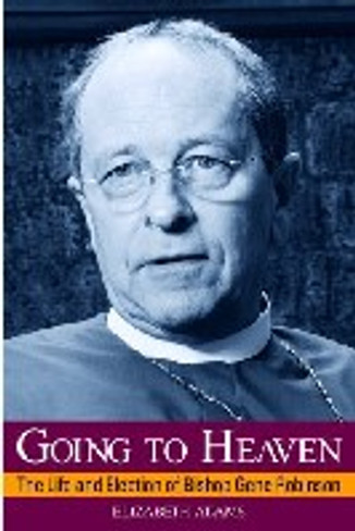 Going to Heaven:  Life and Election of Bishop Gene Robinson