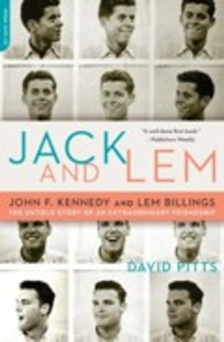 Jack and Lem:  John F. Kennedy and Lem Billings