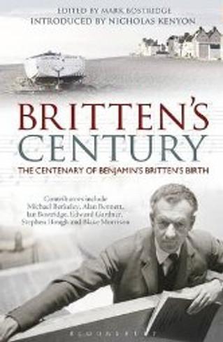 Britten's Century : Celebrating 100 Years of Benjamin Britten