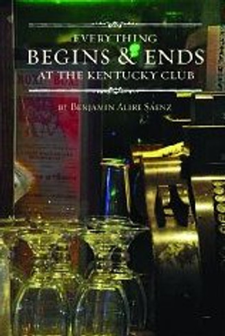 Everything Begins & Ends at the Kentucky Club (Short Stories)