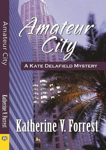 Amateur City (Kate Delafield Mystery #1)