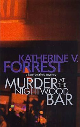 Murder at the Nightwood Bar (Kate Delafield Mystery #2)