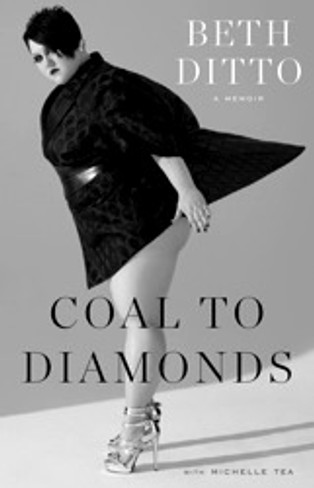 Beth Ditto : Coal to Diamonds