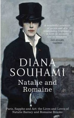 Natalie and Romaine : The Lives and Loves of Natalie Barney and Romaine Brooks