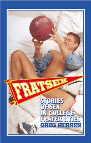 Frat Sex: Stories of Gay Sex in College Fraternities