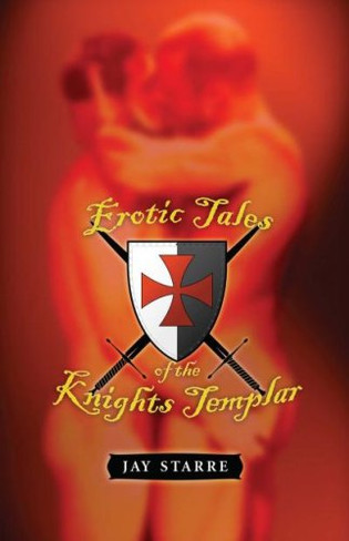 Erotic Tales of the Knights of Templar