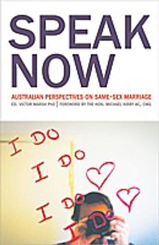 Speak Now : Australian Perspectives on Same-Sex Marriage