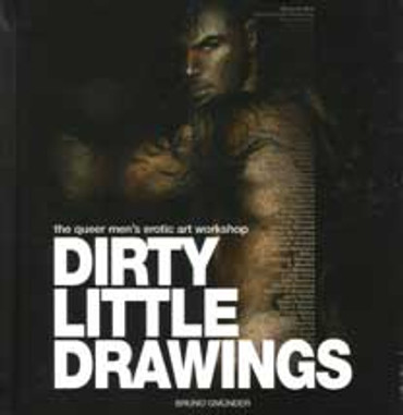 Dirty Little Drawings : The Queer Men's Erotic Art Workshop
