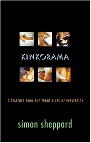 Kinkorama: Dispatches From the Front Lines of Perversion