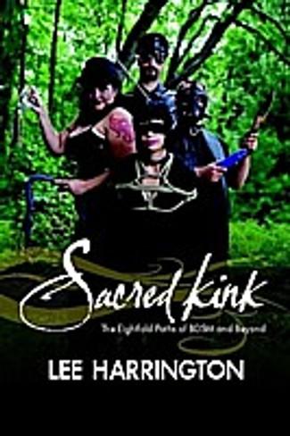 Sacred Kink : The Eightfold Paths of BDSM and Beyond