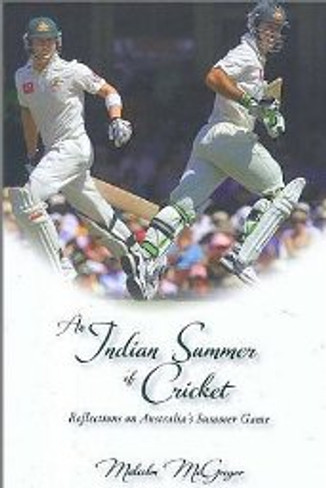 An Indian Summer of Cricket : Reflections on Australia's Summer Game