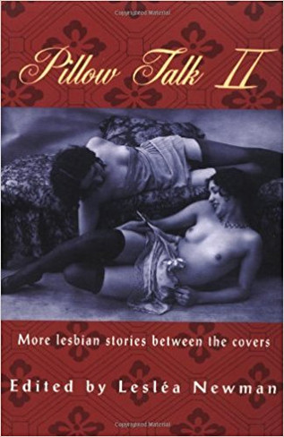 Pillow Talk 2 : More Lesbian Stories between the Covers