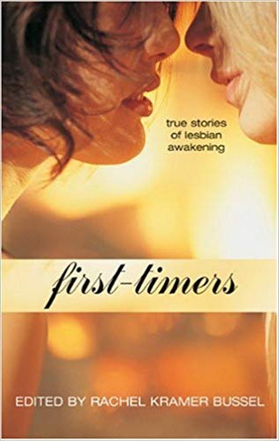 First-Timers : True Stories of Lesbian Awakening