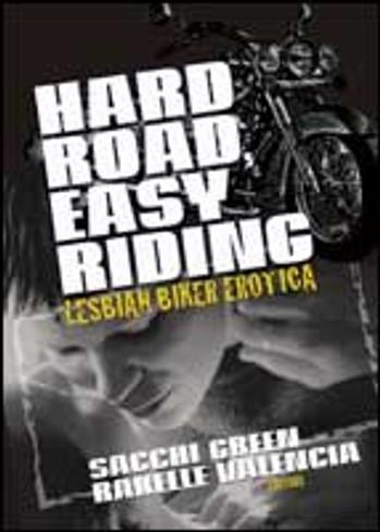 Hard Road, Easy Riding:  Lesbian Biker Erotica