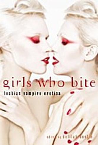 Girls Who Bite : Lesbian Vampire Erotica