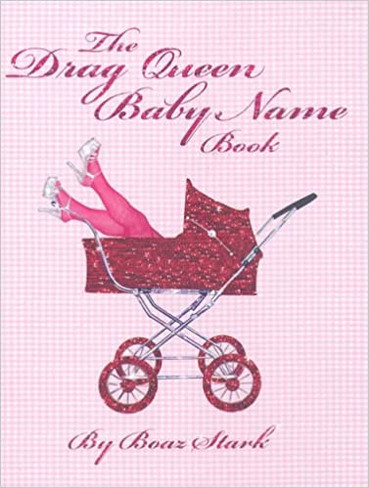 The Drag Queen Baby Name Book