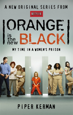 Orange is the New Black : My Time in a Women's Prison (The Book)