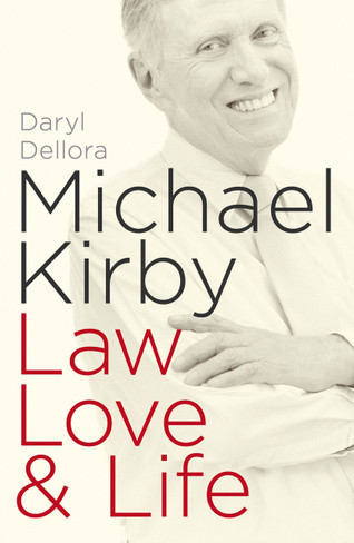 Michael Kirby : Law, Love & Life