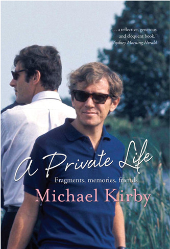 Michael Kirby - A Private Life :  Fragments, Memories, Friends