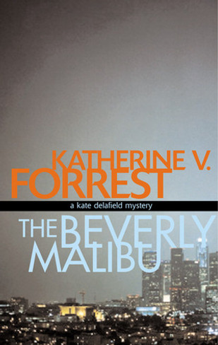 The Beverly Malibu (Kate Delafield Mystery #3)
