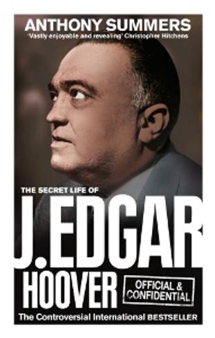 Official & Confidential : The Secret Life of J Edgar Hoover