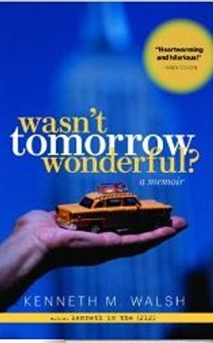 Wasn't Tomorrow Wonderful? A Memoir