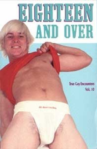 Eighteen and Over: True Gay Encounters Vol. 10