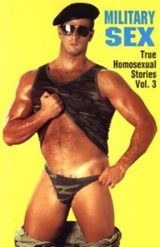 Military Sex: True Homosexual Stories Vol. 3
