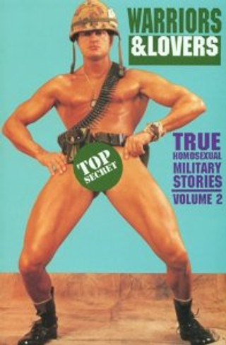 Warriors and Lovers: True Homosexual Military Stories Vol. 2