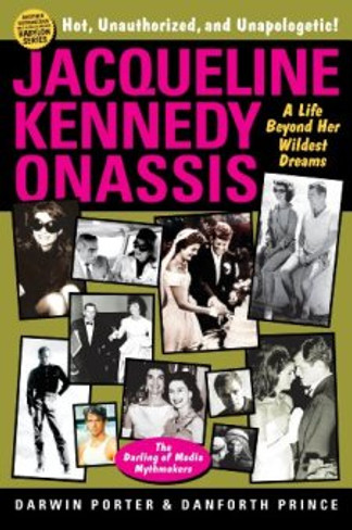 Jacqueline Kennedy Onassis: A Life Beyond Her Wildest Dreams