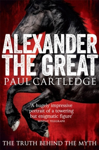 Alexander the Great:The Truth Behind the Myth