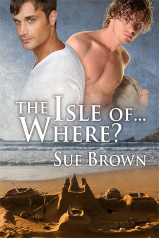 The Isle of...Where?(Isle Series #1)