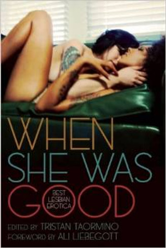 When She Was Good : Best Lesbian Erotica