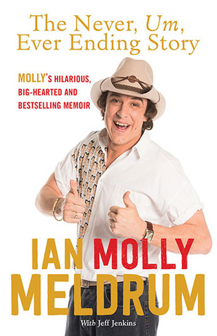 Ian Molly Meldrum - The Never, um... Ever Ending Story : Life, Countdown and Everything In Between