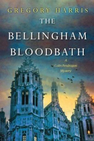 The Bellingham Bloodbath (Colin Pendragon Mystery #2)