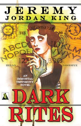 Dark Rites : The Immortal Testimonies Book 3