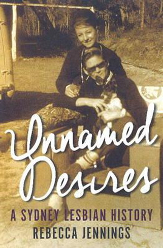 Unnamed Desires :  A Sydney Lesbian History