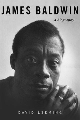 James Baldwin : A Biography