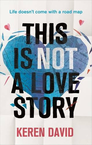 This is Not a Love Story (by Keren David)